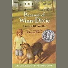 Because of Winn-Dixie Audiobook by Kate DiCamillo Narrated by Cherry Jones