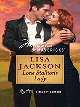 Lone Stallion's Lady (Montana Mavericks) by [Jackson, Lisa]