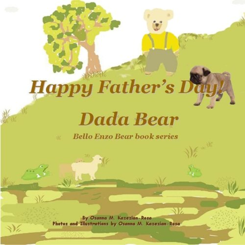 Happy Father's Day! Dada Bear (Bello Enzo Bear book series)