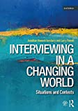 img - for Interviewing in a Changing World: Situations and Contexts book / textbook / text book