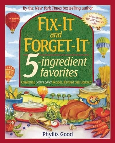 Fix-It and Forget-It 5-Ingredient Favorites: Comforting Slow-Cooker Recipes, Revised and Updated (Roast Yankee Pot)