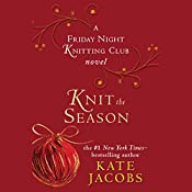 Knit the Season: A Friday Night Knitting Club Novel | Kate Jacobs