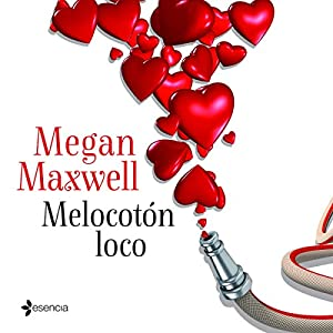 Amazon.com: Melocotón loco (Audible Audio Edition): Megan Maxwell, Marta Méndez Rebollo, Editorial Planeta: Books