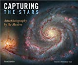 img - for Capturing the Stars (text only) 1st (First) edition by R. Gendler,N. d.Tyson book / textbook / text book