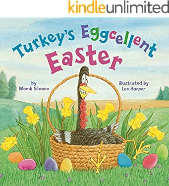Turkey's Eggcellent Easter (Turkey Trouble Book 4)
