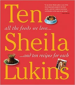 ten all the foods we love and 10 perfect recipes for each sheila lukins 0019628139825 amazoncom books - Sheila Lukins Recipes