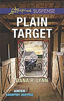 Plain Target (Amish Country Justice) by [Lynn, Dana R.]