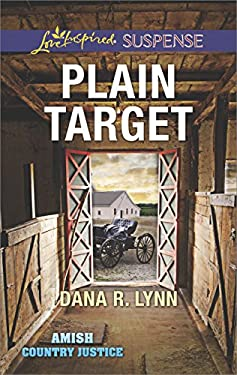 Plain Target: Faith in the Face of Crime (Amish Country Justice Book 1)