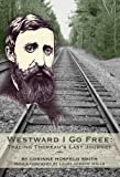 Westward I Go Free, Corinne Hosfeld Smith, 1927043301