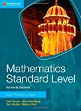 Mathematics Standard Level for IB Diploma Exam Preparation Guide, Paul Fannon and Vesna Kadelburg, 1107653150