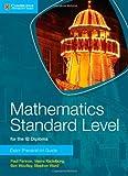 Mathematics Standard Level for IB Diploma Exam Preparation Guide, Paul Fannon and Vesna Kadelburg, 1107653150
