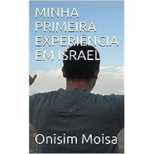 MINHA PRIMEIRA EXPERIÊNCIA EM ISRAEL (Portuguese Edition)