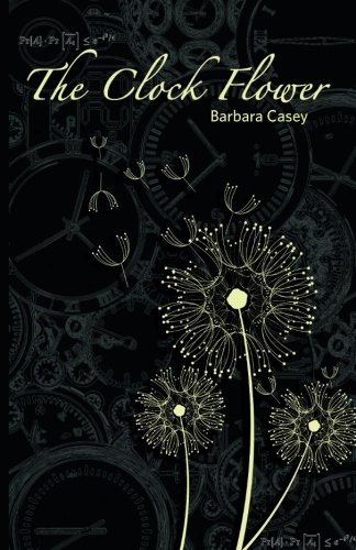 Book: The Clock Flower (THE F.I.G. MYSTERIES Book 3) by Barbara Casey