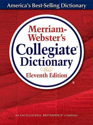 (Merriam-Webster's Collegiate Dictionary)