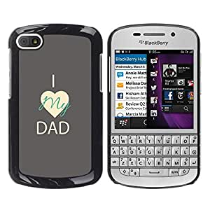 King Case - FOR BlackBerry Q10 - I LOVE DADY - Caja protectora de pl??stico duro Dise?¡Àado