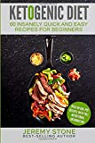 Ketogenic Diet: 60 Insanely Quick and Easy Recipes for Beginners