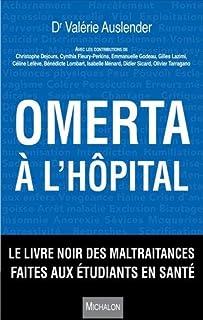 Omerta à l'hôpital : le livre noir des maltraitances faites aux étudiants en santé, Auslender, Valérie