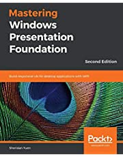 Mastering Windows Presentation Foundation: Build responsive UIs for desktop applications with WPF, 2nd Edition
