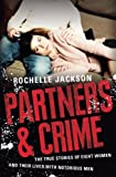 Partners and Crime: The True Stories of Eight Women and Their Lives with Notorious Men