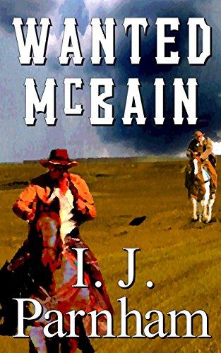 Wanted: McBain (McBain Series Book 3) by [Parnham, I. J.]