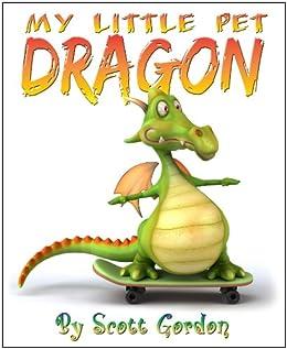 My Little Pet Dragon (Fun!) by [Gordon, Scott]