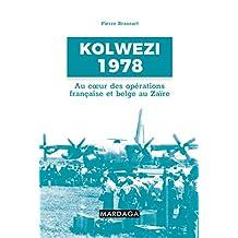Kolwezi 1978: Au coeur des opérations française et belge au Zaïre (HISTOIRE/ACTUAL) (French Edition)