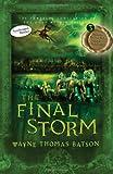 The Final Storm, Wayne Thomas Batson, 140030783X