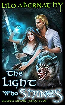 The Light Who Shines (Bluebell Kildare Series Book 1) by [Abernathy, Lilo]