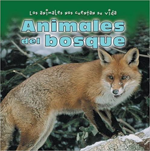 Las mejores descargas de libros de audio Animales Del Bosque/ Animals in the Forest (Los Animales Nos Cuentan Su Vida/ Animal Show and Tell) PDF 083688213X