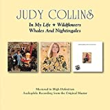 In My Life/Wildflowers/Whales And Nightingales / Judy Collins