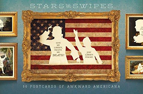 - Stars and Swipes: 30 Postcards of Awkward Americana
