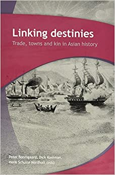 Book Linking Destinies: Trade, Towns and Kin in Asian History (Verhandelingen)