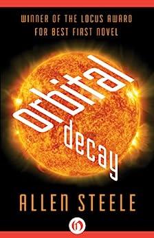 Orbital Decay (Near-Space Book 1) by [Steele, Allen]