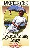 Love's Unending Legacy, Janette Oke, 0871236168