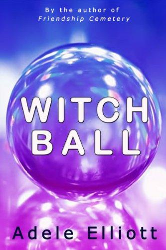 Witch Ball by [Elliott, Adele]