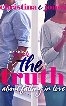 The Truth: His Side, Her Side, and The Truth About Falling in Love by [C Jones, Christina]