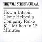 How a Bitcoin Clone Helped a Company Raise $12 Million in 12 Minutes | Paul Vigna