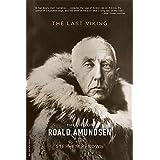The Last Viking: The Life of Roald Amundsen (A Merloyd Lawrence Book)