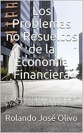 Amazon Com Los Problemas No Resueltos De La Economía