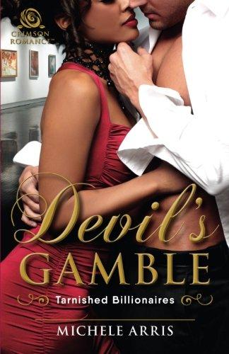 Devil's Gamble (Tarnished Billionaires) by Crimson Romance