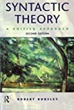 img - for Syntactic Theory: A Unified Approach (Hodder Arnold Publication) by Robert Borsley (1999-04-02) book / textbook / text book