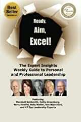 Ready, Aim, Excel! The Expert Insights Weekly Guide to Personal and Professional Leadership (Volume 1) Paperback