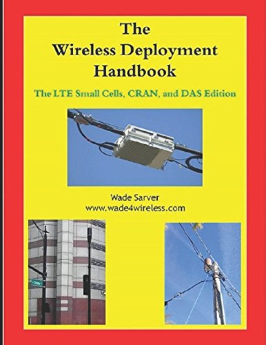Wireless Deployment Handbook: LTE Small Cells, CRAN, and DAS Edition.