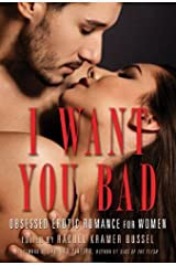 I Want You Bad: Obsessed Erotic Romance for Women Paperback