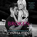 Broken: LOST, Book 1 Audiobook by Cynthia Eden Narrated by Abby Craden