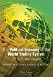 The Political Economy of the World Trading System: The WTO and Beyond, 3rd Edition