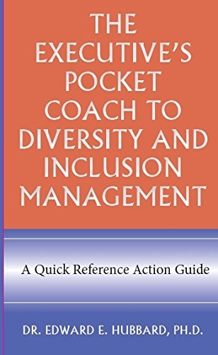 The Executive's Pocket Coach to Diversity and Inclusion Management