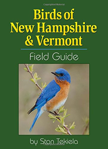 Birds of New Hampshire & Vermont Field Guide (Bird Identification Guides) (Birds New England)