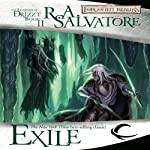 Exile: Legend of Drizzt: Dark Elf Trilogy, Book 2 | R. A. Salvatore