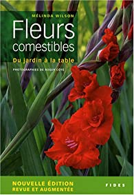 Fleurs comestibles : Du jardin à la table par Mélinda Wilson